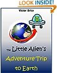 The Little Alien's  Adventure Trip to...
