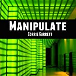 Manipulate: Alien Cadets   Corrie Garrett