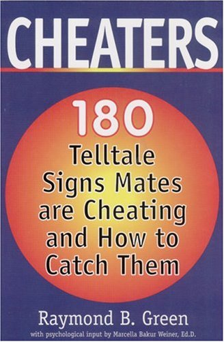 Cheaters 180 Telltale Signs Mates are Cheating and How to Catch Them088284363X