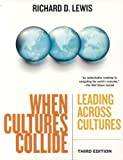When Cultures Collide, 3rd Edition: Leading Across Cultures (1904838022) by Richard D. Lewis
