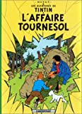 L'Affaire Tournesol = Calculus Affair (Tintin) (French Edition)