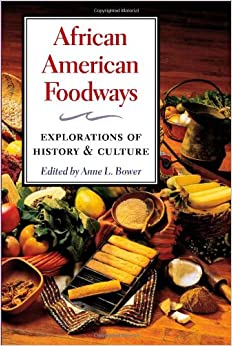African american foodways explorations of history and for African american cuisine history