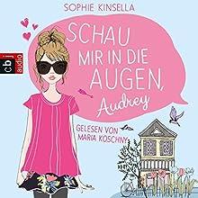 Schau mir in die Augen, Audrey (       gekürzt) von Sophie Kinsella Gesprochen von: Maria Koschny