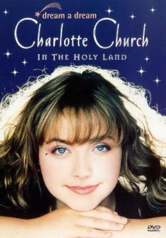 Charlotte Church: Dream A Dream - In The Holy Land [DVD]