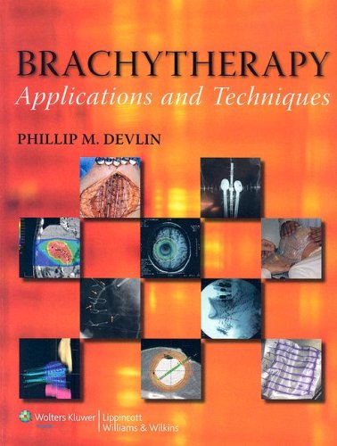 Brachytherapy Applications and Techniques