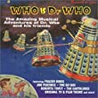 Who Is Dr Who: the Amazing Musical Adventures of Dr Who & His Friends
