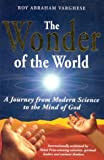 Image of The Wonder of the World: A Journey from Modern Science to the Mind of God