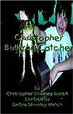 Christopher Bullfrog Catcher