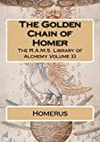 img - for The Golden Chain of Homer (The R.A.M.S. Library of Alchemy) (Volume 33) book / textbook / text book
