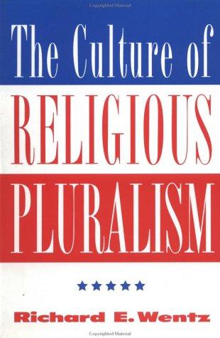 Culture of Religious Pluralism, RICHARD E. WENTZ