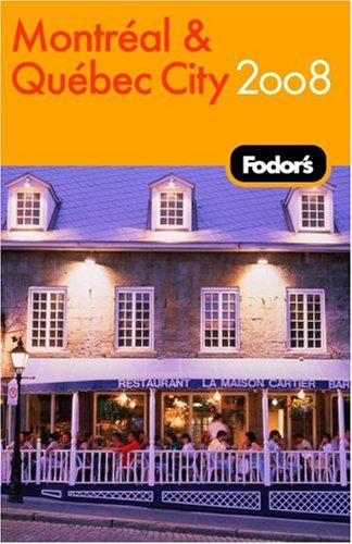 Fodor's Montreal and Quebec City 2008 (Fodor's Gold Guides)