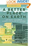 A Better Place on Earth: The Search f...