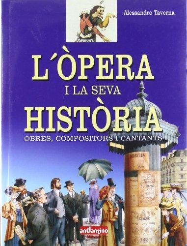 Òpera i la seva història, l'Obres, compositors i cantants - Alessandro Taverna - Libro