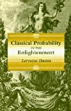 Classical Probability in the Enlightenment (069100644X) by Daston, Lorraine