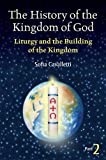 img - for The History of the Kingdom of God, Part II: Liturgy and the Building of the Kingdom book / textbook / text book