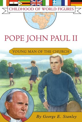 Pope John Paul II: Young Man of the Church (Childhood of World Figures), George E. Stanley