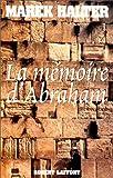 echange, troc Marek Halter - La Mémoire d'Abraham