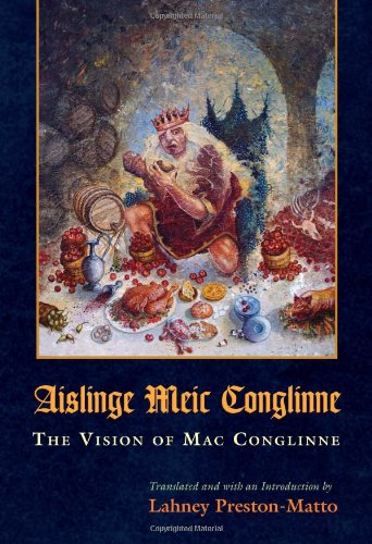 The Vision of MAC Conglinne: Aislinge Meic Conglinne...
