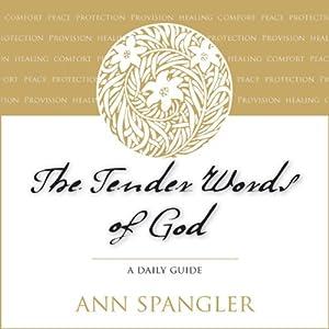 The Tender Words of God   [Ann Spangler]