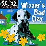Wizzers Bad Day (Disneys 101 Dalmatians)