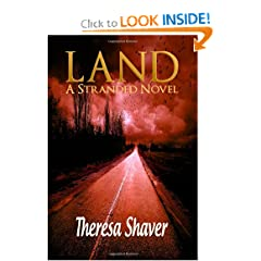 Land, A Stranded Novel (Volume 1) by Theresa Shaver