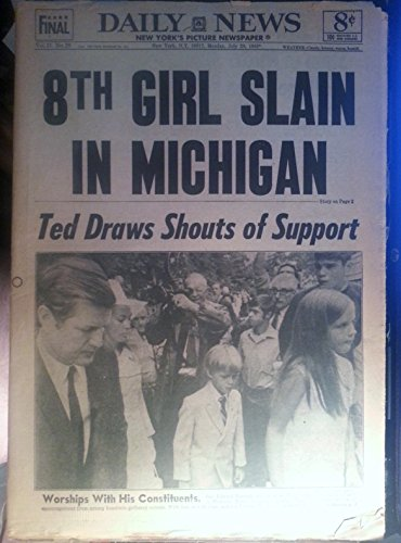 """7/28/1969 Ny Daily News """"8Th Girl Slain In Michigan"""" Ted Draws Shouts Of Support-Chappaquiddick"""