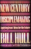 New Century Disciplemaking: Applying Jesus' Ideas for the Future (080075641X) by Bill Hull