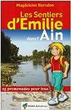echange, troc Magdeleine Barralon - Les sentiers d'Emilie dans l'Ain : 25 Promenades pour tous