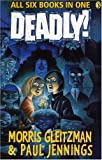 Deadly!: All six books in one! (0143300245) by Gleitzman, Morris