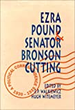 Ezra Pound and Senator Bronson Cutting: A Political Correspondence, 1930-1935