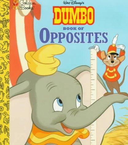 Walt Disney;S Dumbo Book of Opposites (Golden Board Book)