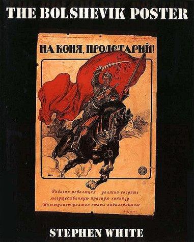 Bolshevik Poster, STEPHEN WHITE