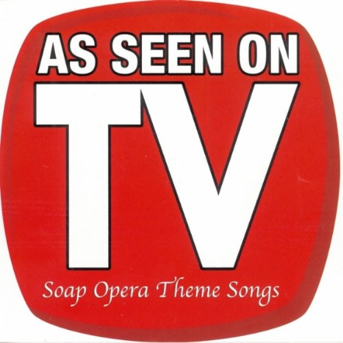 As Seen On TV (Soap Opera Theme Songs)
