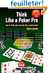 Think Like a Poker Pro: How to Study,...