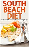 South Beach Diet: Fast And Healthy Weight Loss, Its A Lifestyle