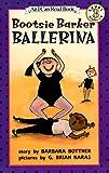 Bootsie Barker Ballerina (I Can Read Book 3) (0064442411) by Bottner, Barbara
