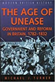The Age of Unease: Goverment and Reform in Britain, 1782-1832 (Sutton modern British history) (0750915374) by Turner, Michael