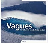 Vagues : Le fabuleux spectacle de l'ocan