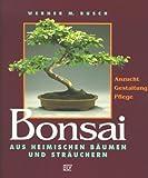 Image de Bonsai aus heimischen Bäumen und Sträuchern: Anzucht, Gestaltung, Pflege