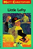 Little Lefty (Matt Christopher Sports Classics) (0316141003) by Christopher, Matt