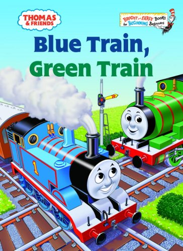 Thomas & Friends: Blue Train, Green Train (thomas And Friends) (bright & Early Books(r)) Picture