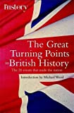 img - for The Great Turning Points of British History: The 20 Events That Made the Nation (Brief Histories) book / textbook / text book
