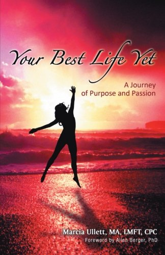 Your Best Life Yet: A Journey of Purpose and Passion