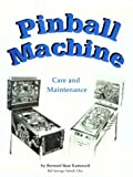 Pinball Machine Care and Maintenance