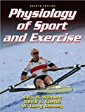 img - for by Dr. Jack H. Wilmore,by Dr. David Costill,by W. Larry Kenney Physiology of Sport and Exercise, Fourth Edition(text only)4th (Fourth) edition[Hardcover]2007 book / textbook / text book