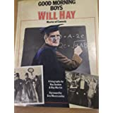 Good Morning Boys: Will Hay, Master of Comedyby Ray Seaton