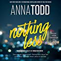 Nothing Less: The Landon Series, Book 2 Hörbuch von Anna Todd Gesprochen von: Elizabeth Louise, Jason Carpenter