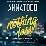 Nothing Less: The Landon Series, Book 2 | Anna Todd