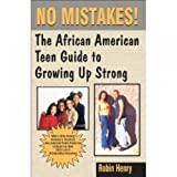 No Mistakes: The African American Teen Guide to Growing Up Strong