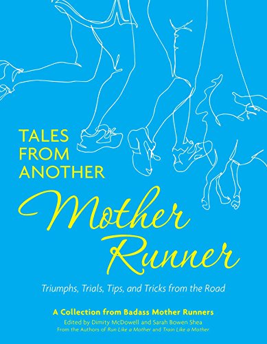 Tales From Another Mother Runner: Triumphs, Trials, Tips, And Tricks From The Road front-17512